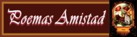 VER POEMAS A: LA AMISTAD (CLIC)