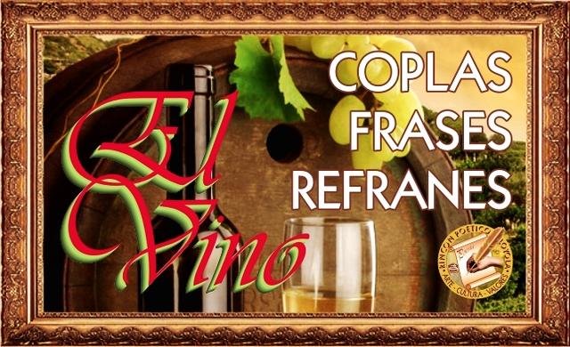 El Vino Coplas Frases Y Refranes Rincon Poetico Loyola